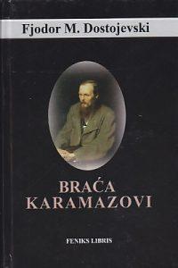 BRAĆA KARAMAZOVI - FJODOR M. DOSTOJEVSKI