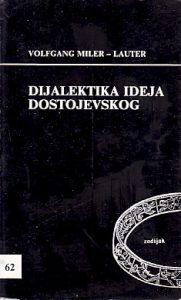 DIJALEKTIKA IDEJA DOSTOJEVSKIG - VOLFGANG MILER-LAUTER