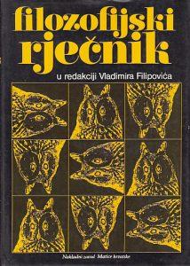 FILOZOFIJSKI RJEČNIK u redakciji VLADIMIRA FILIPOVIĆA