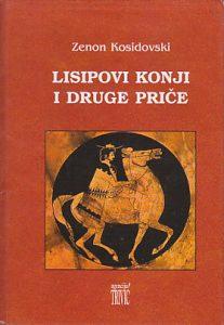 LISIPOVI KONJI I DRUGE PRIČE - ZENON KOSIDOVSKI