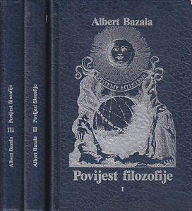 POVIJEST FILOZOFIJE - ALBERT BAZALA u tri knjige (u 3 knjige)