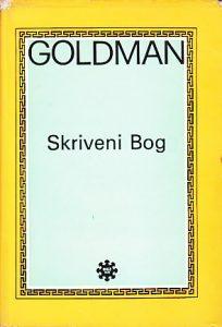 SKRIVENI BOG (Studija tragične vizije u Paskalovim Mislima i Rasinovom Pozorištu) - LISJEN GOLDMAN