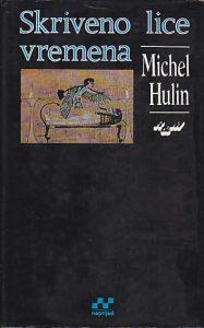 SKRIVENO LICE VREMENA - MICHEL HULIN