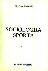 SOCIOLOGIJA SPORTA - DRAGAN KOKOVIĆ
