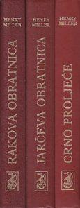 TRILOGIJA (Jarčeva obratnica, Rakova obratnica, Crno proleće) - HENRI MILER u tri knjige (u 3 knjige)