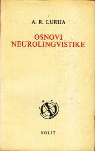 OSNOVI NEUROLINGVISTIKE - ALEKSANDAR ROMANOVIČ LURIJA