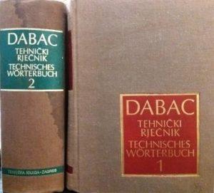 TEHNIČKI RJEČNIK (NJEMAČKO-HRVATSKOSRPSKI i HRVATSKOSRPSKO-NJEMAČKI) - VLATKO DABAC u dve knjige (u 2 knjige)