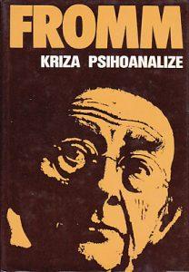 KRIZA PSIHOANALIZE analitička socijalna psihologija i društvena teorija - ERIH FROM