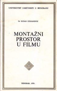 MONTAŽNI PROSTOR U FILMU - DUŠAN STOJANOVIĆ