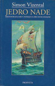 JEDRO NADE (Kristofor Kolumbo u potrazi za obećanom zemljom) - SIMON VIZENTAL