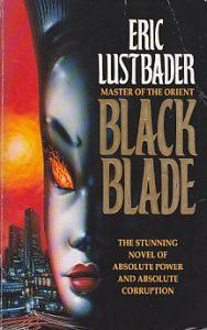 BLACK BLADE - ERIC LUSTBADER