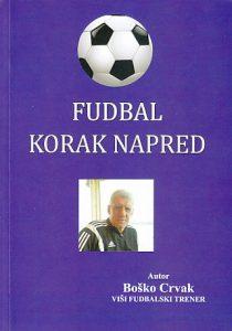 FUDBAL KORAK NAPRED - BOŠKO CRVAK, viši fudbalski trener