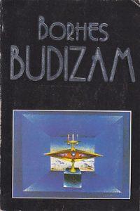 ŠTA JE BUDIZAM - HORHE LUIS BORHES