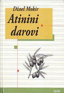 ATININI DAROVI (Istorijski koreni ekonomike znanja) - DŽOEL MOKIR