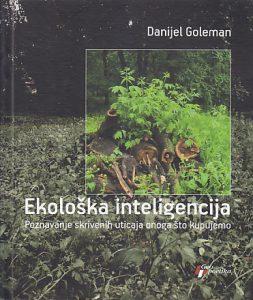EKOLOŠKA INTELIGENCIJA (Poznavanje skrivenih uticaja onoga što kupujemo) - DANIJEL GOLEMAN