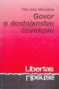 GOVOR O DOSTOJANSTVU ČOVEKOVU - ĐOVANI PIKO DELA MIRANDOLA