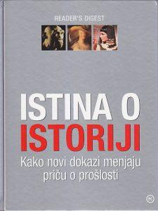 ISTINA O ISTORIJI (Kako novi dokazi menjaju priču o prošlosti) - GRUPA AUTORA