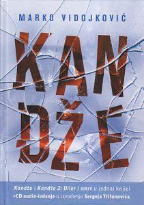 KANDŽE (Kandže i Kandže 2: Diler i smrt u jednoj knjizi) - MARKO VIDOJKOVIĆ
