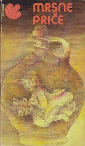 MRSNE PRIČE (Erotska, sodomijska i skatološka narodna proza) - prikupio FRIDRIH S. KRAUS