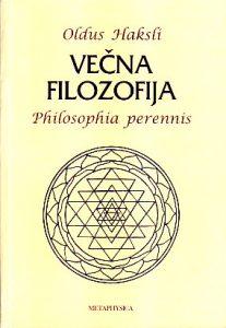 VEČNA FILOZOFIJA (Philosophia Perennis) - OLDUS HAKSLI