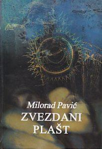 ZVEZDANI PLAŠT (Astrološki vodič za neupućene) - MILORAD PAVIĆ