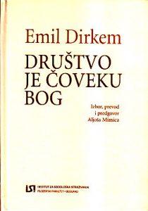 DRUŠTVO JE ČOVEKU BOG - EMIL DIRKEM