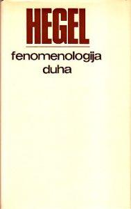 FENOMENOLOGIJA DUHA (preveo Milan Kangrga) - GEORG VILHELM FRIDRIH HEGEL
