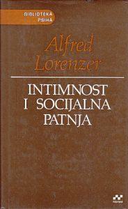 INTIMNOST I SOCIJALNA PATNJA (Arheologija psihoanalize) - ALFRED LORENZER