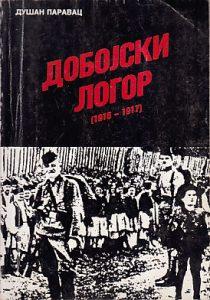 DOBOJSKI LOGOR 1915-1917 - DUŠAN PARAVAC
