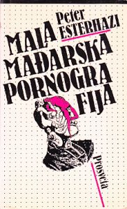 MALA MAĐARSKA PORNOGRAFIJA - PETER ESTERHAZI