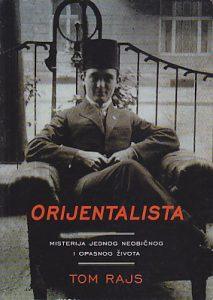 ORIJENTALISTA (Rešavanje misterije jednog neobičnog i opasnog života) - TOM RAJS