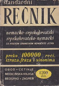STANDARDNI REČNIK NEMAČKO-SRPSKOHRVATSKI * SRPSKOHRVATSKO-NEMAČKI sa kratkom gramatikom nemačkog jezika - BRANISLAV GRUJIĆ i JOSIP ZIDAR (preko 100 000 reči)