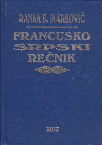 FRANCUSKO SRPSKI REČNIK - RANKA E. MARKOVIĆ