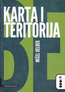KARTA I TERITORIJA - MIŠEL UELBEK