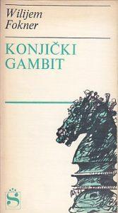KONJIČKI GAMBIT - VILIJAM FOKNER