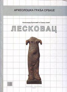 LESKOVAC (Kulturna stratigrafija praistorijskih lokaliteta u Leskovačkoj regiji) - ALEKSANDAR BULATOVIĆ, SMILJA JOVIĆ