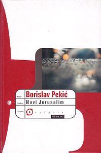NOVI JERUSALIM - BORISLAV PEKIĆ