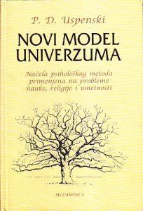 NOVI MODEL UNIVERZUMA - PJOTR DEMJANOVIČ USPENSKI