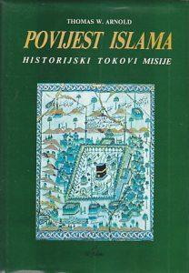 POVIJEST ISLAMA (Historijski tokovi misije) - TOMAS W. ARNOLD