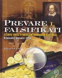 PREVARE I FALSIFIKATI (Istinite priče o najvećim obmanama u istoriji) - BRAJAN INS