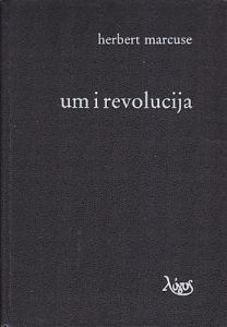UM I REVOLUCIJA (Hegel i razvoj teorije društva) - HERBERT MARKUZE