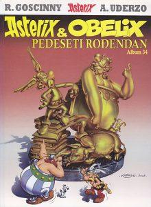 ASTERIKS I OBELIKS (Pedeseti rođendan, album 34) - R. GOSCINNY, A. UDERZO