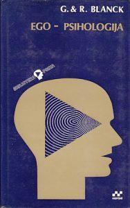 EGO - PSIHOLOGIJA (Teorija i praksa) - GERTRUDE i RUBIN BLANCK