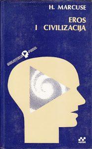 EROS I CIVILIZACIJA (Filozofsko istraživanje Frojda) - HERBERT MARKUZE