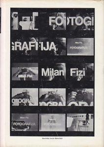 FOTOGRAFIJA (Teorija, Praksa, Kreacija) - MILAN FIZI