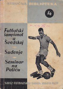 FUDBALSKI ŠAMPIONAT U ŠVEDSKOJ * SUĐENJE * SEMINAR NA PALIĆU - uredili VASA STEFANOVIĆ, RADOSLAV RAKIĆ