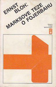MARKSOVE TEZE O FOJERBAHU - ERNST BLOH