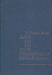 METODOLOGIJA PEDAGOŠKOG ISTRAŽIVANJA - Dr VLADIMIR MUŽIĆ
