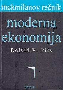 MODERNA EKONOMIJA (MEKMILANOV REČNIK) - DEJVID V. PIRS