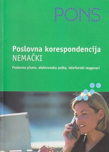 NEMAČKI - POSLOVNA KORESPODENCIJA (Poslovna pisma, elektronska pošta, telefonski razgovori) - JOZEF VERGEN, ANETE VERNER